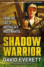 Shadow Warrior : From the SAS to Australia's Most Wanted - David Everett