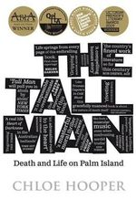 The Tall Man :  Death and Life on Palm Island  - Chloe Hooper 