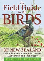 The Field Guide to the Birds of New Zealand - Hugh Robertson