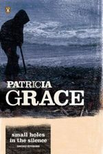 Small Holes in the Silence : Short Stories - Patricia Grace