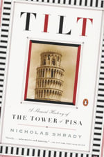 Tilt : A Skewed History of the Tower of Pisa - Nicholas Shrady