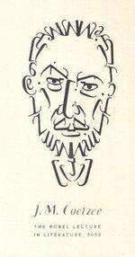 J.M. Coetzee the Nobel Lecture in Literature, 2003 - J M Coetzee
