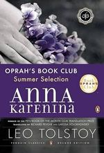 Anna Karenina (Oprah #5) : Penguin Classics Deluxe Edition - Leo Tolstoy