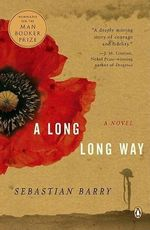A Long Long Way - Sebastian Barry