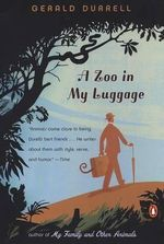 A Zoo in My Luggage - Gerald Malcolm Durrell
