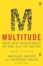 Multitude : War And Democracy In The Age Of Empire - Michael Hardt