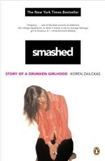Smashed : Story of a Drunken Girlhood - Koren Zailckas