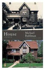 House : A Memoir - Michael Ruhlman