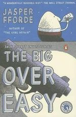 The Big Over Easy : A Nursery Crime :  A Nursery Crime - Jasper Fforde
