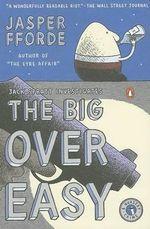 The Big Over Easy : A Nursery Crime :  A Nursery Crime - Jasper Fforde