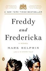 Freddy and Fredericka - Mark Helprin