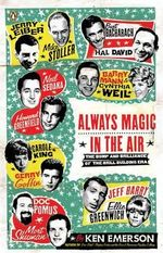 Always Magic in the Air : The Bomp and Brilliance of the Brill Building Era - Ken Emerson