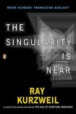 The Singularity is Near : When Humans Transcent Biology - Ray Kurzweil