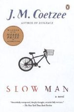 Slow Man - Professor of General Literature J M Coetzee