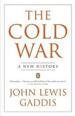 The Cold War : A New History - John Lewis Gaddis