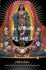 The Virgin of Flames - Chris Abani