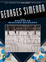 The Friend of Madame Maigret : Inspector Maigret Mysteries - Georges Simenon