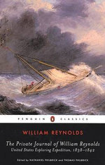 The Private Journal of William Reynolds : United States Exploring Expedition, 1838-1842 - William Reynolds
