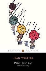 Daddy Long Legs : And, Dear Enemy - Jean Webster