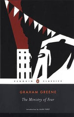 The Ministry of Fear :  An Entertainment - Graham Greene