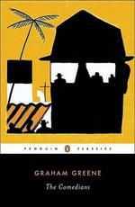 The Comedians : Penguin Classics - Graham Greene