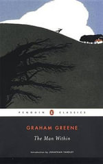 The Man Within : Penguin Classics - Graham Greene