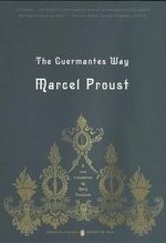 The Guermantes Way : Penguin Classics Deluxe Edition - Marcel Proust