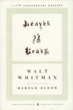 Leaves of Grass : Penguin Classics Deluxe Edition - Walt Whitman