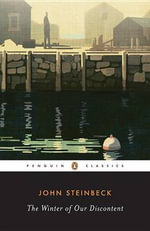 The Winter of Our Discontent : Penguin Classics - John Steinbeck