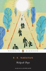 Malgudi Days : Short Stories From 'An Astrologer's Day' and From 'Lawley Road'; And Also Including Eight Additional Stories - R.K. Narayan