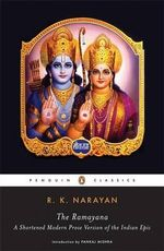 The Ramayana : A Shortened Modern Prose Version of the Indian Epic - R.K. Narayan