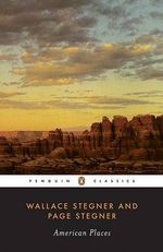 American Places : Penguin Classics - Wallace Earle Stegner