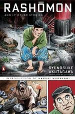 Rashomon and Seventeen Other Stories : Penguin Classics Deluxe Edition  -  Ryunosuke Akutagawa