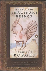 The Book of Imaginary Beings : Penguin Classics Deluxe Edition - Jorge Luis Borges
