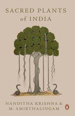 Sacred Plants of India - Nanditha Krishna