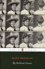 My Brilliant Career : Penguin Classics - Miles Franklin