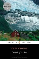 Growth of the Soil : Penguin Classics - Knut Hamsun