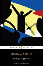 Monsignor Quixote : Penguin Classics - Graham Greene