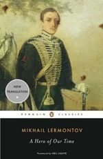 A Hero of Our Time : Penguin Classics - Mikhail Lermontov