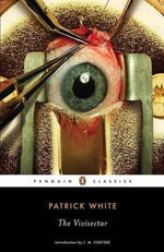 The Vivisector : Penguin Classics - Patrick White