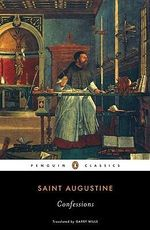 Confessions - Saint Augustine of Hippo