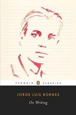 On Writing - Jorge Luis Borges