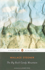 The Big Rock Candy Mountain - Wallace Earle Stegner