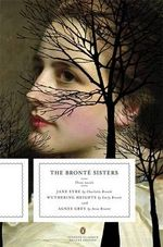 The Bronte Sisters : Three Novels: Jane Eyre; Wuthering Heights; and Agnes Grey : Penguin Classics Deluxe Edition - Anne Bronte