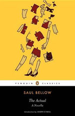 The Actual : A Novella - Saul Bellow
