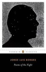Poems of the Night : Penguin Classics - Jorge Luis Borges
