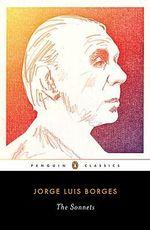 The Sonnets : Penguin Classics - Jorge Luis Borges