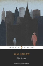 The Victim : Penguin Classics - Saul Bellow