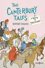 The Canterbury Tales :  A Retelling by Peter Ackroyd - Geoffrey Chaucer