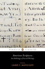 American Scriptures : An Anthology of Sacred Writings - Laurie F. Maffly-Kipp